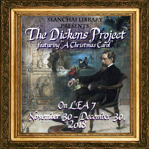 "Seanchai Library Presents: The Dickens Project featuring ""A Christmas Carol"" - On LEA7 November 30 - December 30, 2018"